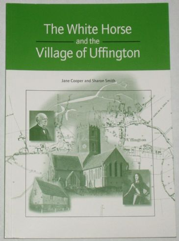 The White Horse and the Village of Uffington, by J Cooper and S Smith